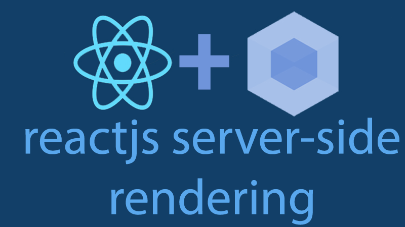 ReactJS Server-side Rendering